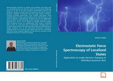 Bookcover of Electrostatic Force Spectroscopy of Localized States