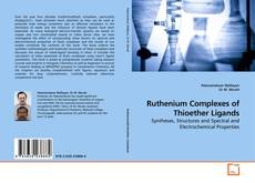 Bookcover of Ruthenium Complexes of Thioether Ligands