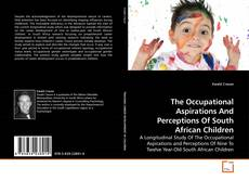Bookcover of The Occupational Aspirations And Perceptions Of South African Children