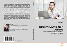 Bookcover of ROBUST SEMANTIC ROLE LABELING