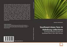 Buchcover von Southeast-Asian fans in Habsburg collections