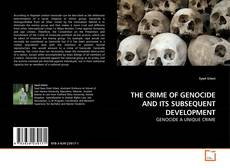 Bookcover of THE CRIME OF GENOCIDE AND ITS SUBSEQUENT DEVELOPMENT