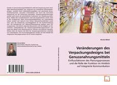 Borítókép a  Veränderungen des Verpackungsdesigns bei Genussnahrungsmitteln - hoz