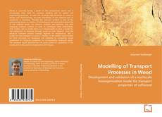 Bookcover of Modelling of Transport Processes in Wood