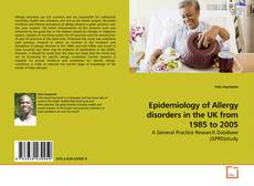 Обложка Epidemiology of Allergy disorders in the UK from 1985 to 2005