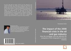 Capa do livro de The impact of the 2008 financial crisis in the oil and gas industry