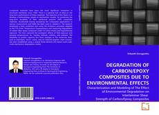 Bookcover of DEGRADATION OF CARBON/EPOXY COMPOSITES DUE TO ENVIRONMENTAL EFFECTS