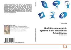Bookcover of Qualitätsmanagement- systeme in der ambulanten Rehabilitation