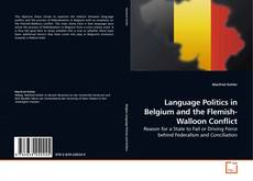 Bookcover of Language Politics in Belgium and the Flemish-Walloon Conflict