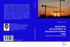 Bookcover of INDUSTRIAL DEVELOPMENT IN KAZAKHSTAN DURING 1990s