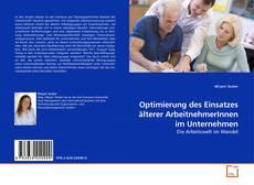 Optimierung des Einsatzes älterer ArbeitnehmerInnen im Unternehmen的封面