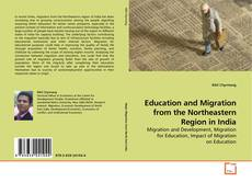 Capa do livro de Education and Migration from the Northeastern Region in India