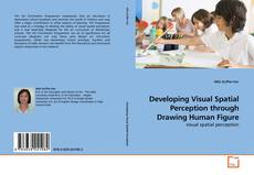 Bookcover of Developing Visual Spatial Perception through Drawing Human Figure