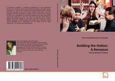 Bookcover of Building the Nation: A Romance
