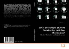 Bookcover of What Encourages Student Participation in Online Discussions?