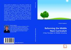 Bookcover of Reforming the Middle Years Curriculum