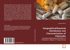 Bookcover of Geographical/Seasonal Distribution and Characterization of Chlamydia