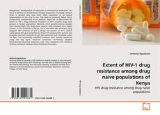 Bookcover of Extent of HIV-1 drug resistance among drug naive populations of Kenya