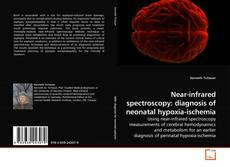 Near-infrared spectroscopy: diagnosis of neonatal hypoxia-ischemia的封面