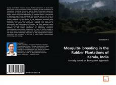 Bookcover of Mosquito- breeding in the Rubber Plantations of Kerala, India