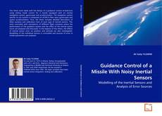 Couverture de Guidance Control of a Missile With Noisy Inertial Sensors