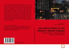 Bookcover of DEA APPLICATIONS IN THE PRODUCT DESIGN DOMAIN