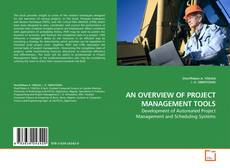Bookcover of AN OVERVIEW OF PROJECT MANAGEMENT TOOLS