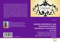 GENDER DIFFERENCES AND RELATIONS IN RURAL HOUSEHOLD LIVELIHOODS OF GOG kitap kapağı
