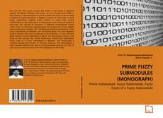 Capa do livro de PRIME FUZZY SUBMODULES (MONOGRAPH)