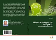 Bookcover of Automatic Dialogue Act Recognition