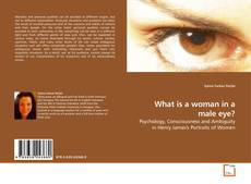 Bookcover of What is a woman in a male eye?