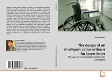 Buchcover von The design of an intelligent active orthosis for lower limbs