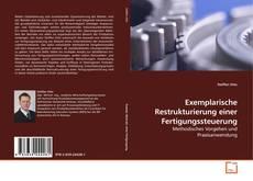 Capa do livro de Exemplarische Restrukturierung einer Fertigungssteuerung
