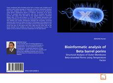 Bookcover of Bioinformatic analysis of Beta barrel porins