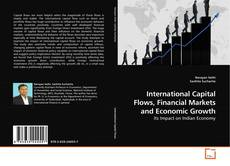 International Capital Flows, Financial Markets and Economic Growth kitap kapağı