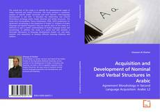 Couverture de Acquisition and Development of Nominal and Verbal Structures in Arabic