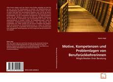 Portada del libro de Motive, Kompetenzen und Problemlagen von Berufsrückkehrerinnen