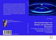 Buchcover von Die Auswirkungen von Shiatsu auf psychische Parameter