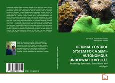 Bookcover of OPTIMAL CONTROL SYSTEM FOR A SEMI-AUTONOMOUS UNDERWATER VEHICLE
