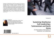 Sustaining Totalitarian Cult Leaderships: Turkmenistan and North Korea的封面