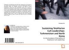 Portada del libro de Sustaining Totalitarian Cult Leaderships: Turkmenistan and North Korea