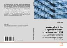 Bookcover of Aussagekraft der Segementbericht- erstattung nach IFRS