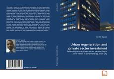 Couverture de Urban regeneration and private sector investment