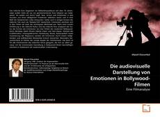Copertina di Die audiovisuelle Darstellung von Emotionen in Bollywood-Filmen