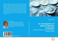 Copertina di An Investigation of IMPULSE BUYING ATTITUDES