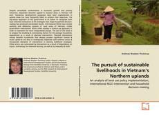Buchcover von The pursuit of sustainable livelihoods in Vietnam's Northern uplands