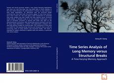 Buchcover von Time Series Analysis of Long Memory versus Structural Breaks