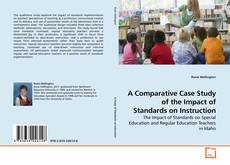 Bookcover of A Comparative Case Study of the Impact of Standards on Instruction