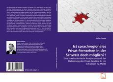 Ist sprachregionales Privat-Fernsehen in der Schweiz doch möglich?! kitap kapağı