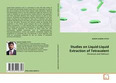Bookcover of Studies on Liquid-Liquid Extraction of Tetravalent